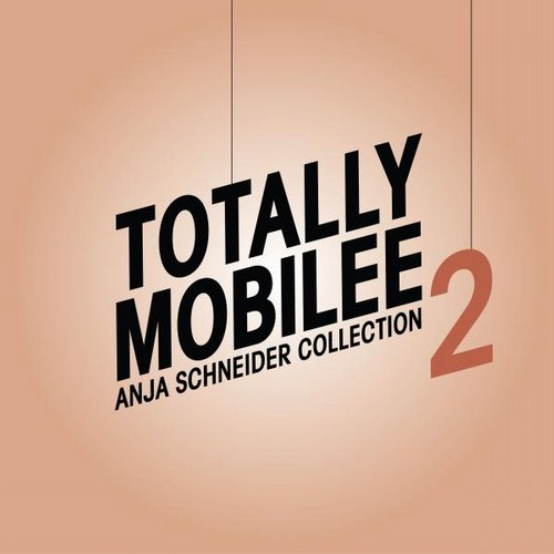VA - Anja Schneider – Totally Mobilee – Anja Schneider Collection, Vol. 2 [MOBILEETM06]